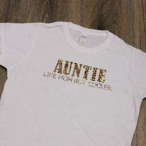 Auntie like mom but cooler t-shirt