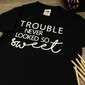 Trouble Never Looked So Sweet T-shirt